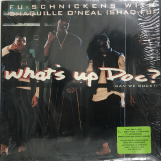 """Fu-Schnickens With Shaquille O'Neal (Shaq-Fu)* - What's Up Doc? (Can We Rock?) (12"""", Promo)"""