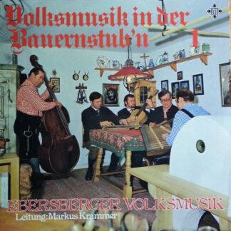 Ebersberger Volksmusik, Markus Krammer - Volksmusik In Der Bauernstub'n 1 (LP, Album)