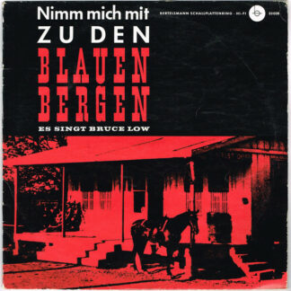 """Bruce Low - Nimm Mich Mit Zu Den Blauen Bergen (10"""", Mono, RP)"""