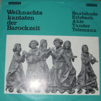Buxtehude*, Erlebach*, Ahle*, Tunder*, Telemann* - Weihnachtskantaten Der Barockzeit (LP)