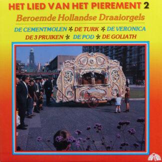 Various - Het Lied Van Het Pierement 2: Beroemde Hollandse Draaiorgels (LP)