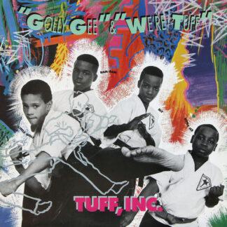 """Tuff, Inc. - Golly Gee / We're Tuff  (12"""")"""