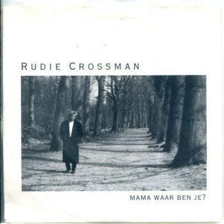 """Rudie Crossman - Mama Waar Ben Je? (7"""", Single)"""