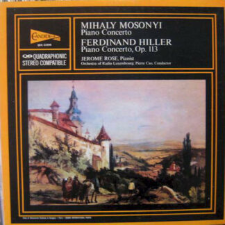 Mihaly Mosonyi*, Ferdinand Hiller, Jerome Rose - Piano Concerto / Piano Concerto, Op. 113 (LP, Quad)