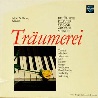 Eckart Sellheim - Träumerei. Berühmte Klavierstücke Großer Meister (LP, Album)