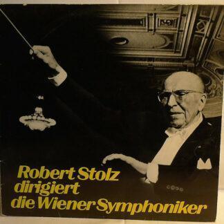 Robert Stolz ,Dirigiert Die Wiener Symphoniker* - Robert Stolz Dirigiert Die Wiener Symphoniker  (LP)