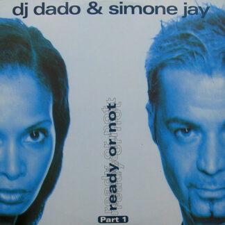 "DJ Dado & Simone Jay - Ready Or Not - Part 1 (12"")"