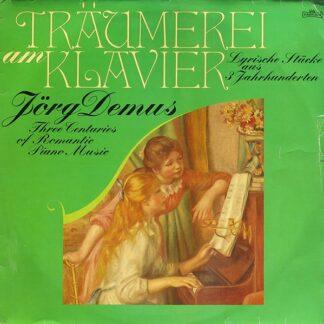 Jörg Demus - Träumerei Am Klavier (Lyrische Stücke Aus 3 Jahrhunderten) (2xLP)