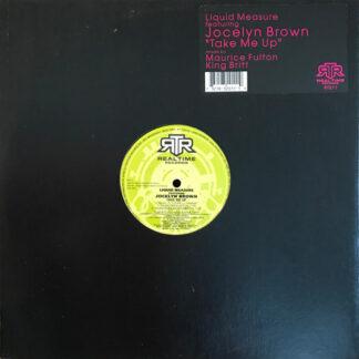 "Liquid Measure Featuring Jocelyn Brown - Take Me Up (12"")"
