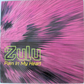 """Zulu - Pain In My Heart (12"""")"""