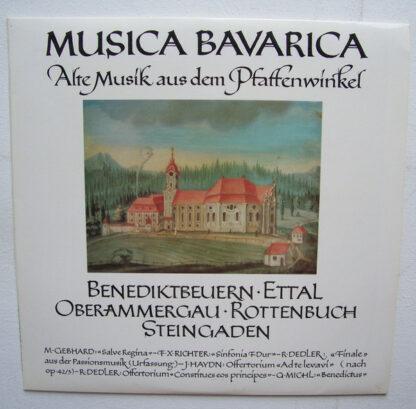 J. Haydn*, G. Michl*, F. X. Richter*, M. Gebhard*, R. Dedler*, Kammerorchester Musica Bavarica - Alte Musik Aus Dem Pfaffenwinkel: Benediktbeuern - Ettal - Oberammergau - Rottenbuch - Steingaden (LP)