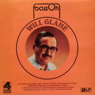 Will Glahe` And His Orchestra* - Focus On Will Glahe (2xLP, Comp)