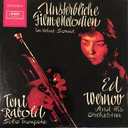 Ed Wernov And His Orchestra, Toni Rabold - Unsterbliche Film-Melodien Im Velvet-Sound (LP, Album)