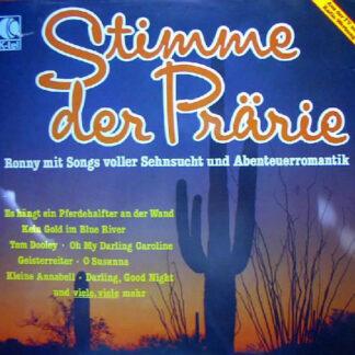 Ronny (4) - Stimme Der Prärie - Ronny Mit Songs Voller Sehnsucht Und Abenteuerromantik (LP, Comp)