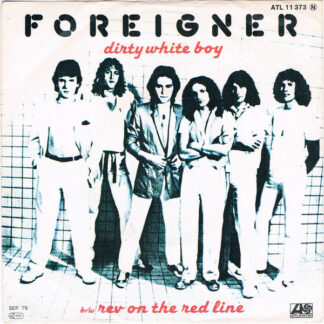 "Foreigner - Dirty White Boy b/w Rev On The Red Line (7"", Single)"