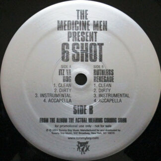 The Medicine Men Present 6 Shot - Itz Ya Dog / Ruthless Renegade (12