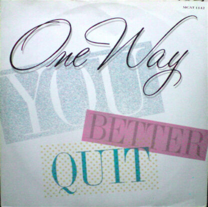 """One Way - You Better Quit (12"""")"""