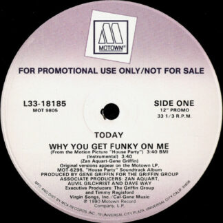 "Today - Why You Get Funky On Me (12"", Promo)"