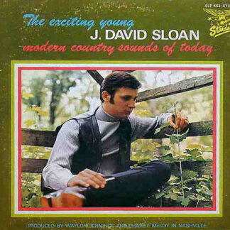 J. David Sloan - Modern Country Sounds Of Today (LP)