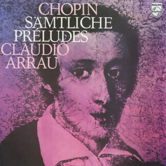 Chopin*, Claudio Arrau - Sämtliche Préludes (LP)