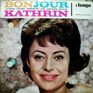 Caterina Valente - Bonjour, Kathrin (Caterina Valente Präsentiert Ihre Größten Erfolge) (LP, Comp, Mono, M/Print)