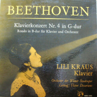 Beethoven* / Lili Kraus / Orchester Der Wiener Staatsoper , Leitung:  Victor Desarzens - Klavierkonzert Nr. 4 In G-Dur / Rondo In B-Dur Für Klavier Und Orchester (LP, Mono)