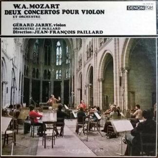 W.A. Mozart*, Gérard Jarry, Orchestre De Chambre J.-F. Paillard*, Jean-François Paillard - Deux Concertos Pour Violon Et Orchestre Nº 1 et Nº 2 (LP)