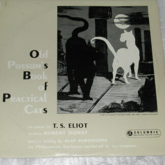 "T. S. Eliot, Robert Donat, Alan Rawsthorne Conducting The Philharmonia Orchestra - Old Possum's Book Of Practical Cats (10"")"