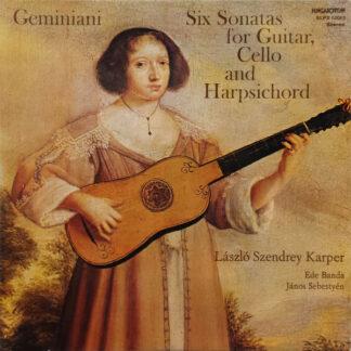 Geminiani* - László Szendrey Karper, Ede Banda, János Sebestyén - Six Sonatas For Guitar, Cello And Harpsichord (LP)
