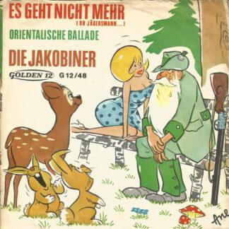 """Die Jakobiner - Es Geht Nicht Mehr (Oh Jägersmann...) (7"""", Single)"""