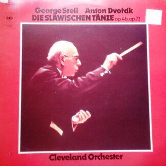 Antonín Dvořák, George Szell, Cleveland Orchester* - Die Slawischen Tänze Op. 46, Op. 72 (LP)