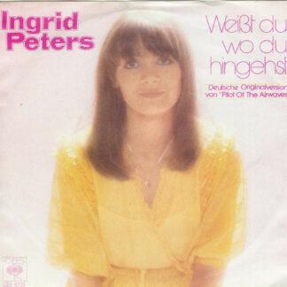Ingrid Peters - Weißt Du Wo Du Hingehst (7