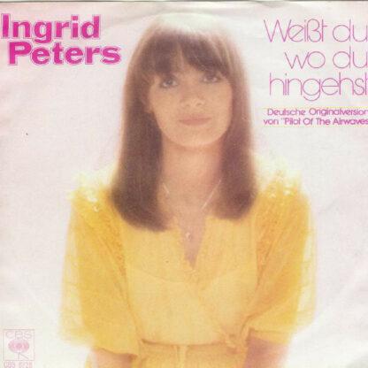 """Ingrid Peters - Weißt Du Wo Du Hingehst (7"""", Single)"""