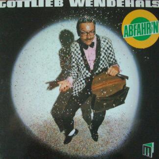 Gottlieb Wendehals - Abfahr'n  (LP, Album)