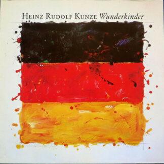 Heinz Rudolf Kunze - Wunderkinder (LP, Album)