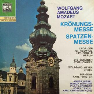 Wolfgang Amadeus Mozart, Chor Der St. Hedwigs-Kathedrale Berlin, Die Berliner Symphoniker*, Wolfgang Meyer (2), Karl Forster - Krönungsmesse / Spatzenmesse (LP)