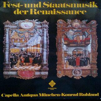 Capella Antiqua München, Konrad Ruhland - Fest- Und Staatsmusik Der Renaissance (LP, Club)