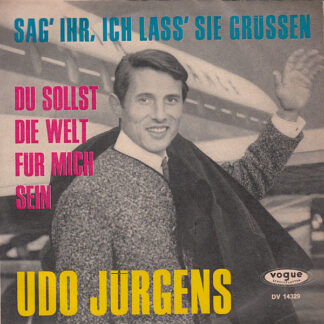 """Udo Jürgens - Sag' Ihr, Ich Lass Sie Grüssen / Du Sollst Die Welt Für Mich Sein (7"""", Single)"""