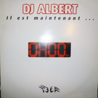 "DJ Albert (2) - Il Est Maintenant ... 0H00 (2x12"")"