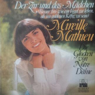 """Mireille Mathieu - Der Zar Und Das Mädchen = Besser Frei Wie Ein Vogel Zu Leben, Als Im Goldenen Käfig Zu Sein (7"""", Single, Pla)"""