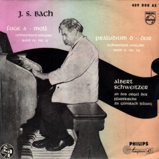 """Albert Schweitzer, J.S. Bach* - Fuge A -Moll / Prelude D-Dur (7"""", EP)"""