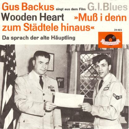 "Gus Backus - Wooden Heart »Muß I Denn Zum Städtele Hinaus« (7"", Single, Mono)"