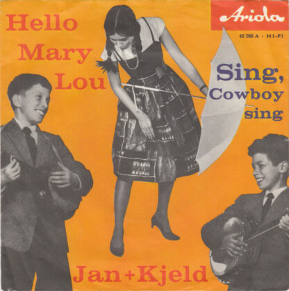"Jan + Kjeld* - Hello, Mary Lou / Sing, Cowboy, Sing (7"", Single, Mono)"