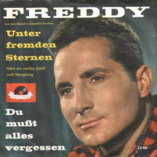 """Freddy* - Unter Fremden Sternen / Du Mußt Alles Vergessen (7"""", Single, Mono, T1 )"""