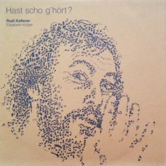 Rudi Kellerer, Elisabeth Krojer - Hast Scho G'Hört? (LP, Album)