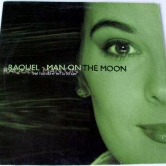 """Raquel* - Man On The Moon (El Hombre En La Luna) (12"""")"""