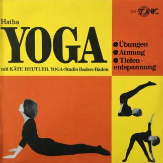 Käte Beutler* - Hatha Yoga: Übungen - Atmung - Tiefenentspannung (LP, Album)