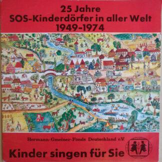 """Unknown Artist - Kinder Singen Für Sie - 25 Jahre SOS-Kinderdörfer In Aller Welt 1949-1974 (7"""", Gat)"""