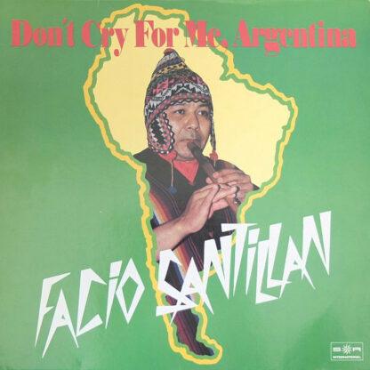 Facio Santillan - Don't Cry For Me Argentina (LP, Comp)