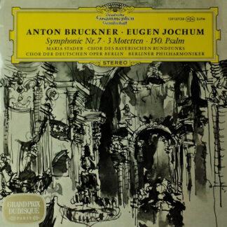 Anton Bruckner – Eugen Jochum, Maria Stader, Chor des Bayerischen Rundfunks*, Chor der Deutschen Oper Berlin, Berliner Philharmoniker - Symphonie Nr. 7 · 3 Motetten · 150. Psalm (2xLP)